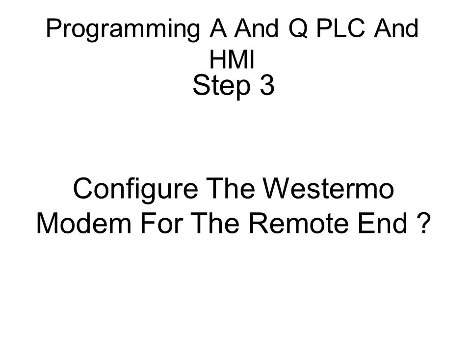 Step 3 Configure The Westermo Modem For The Remote End ?