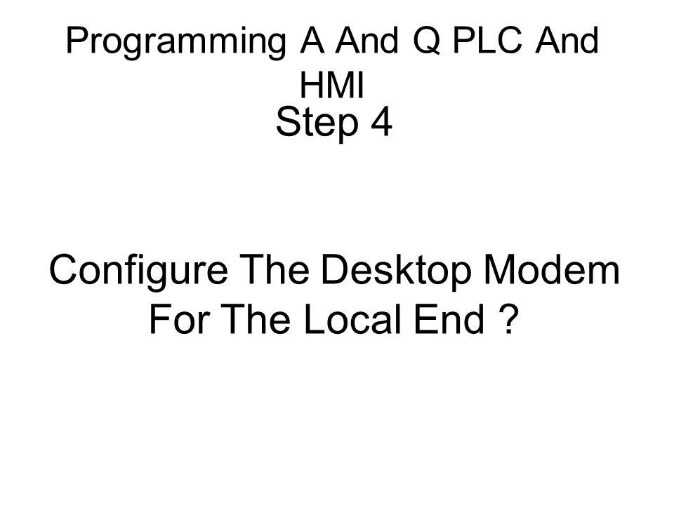 Step 4 Configure The Desktop Modem For The Local End ?