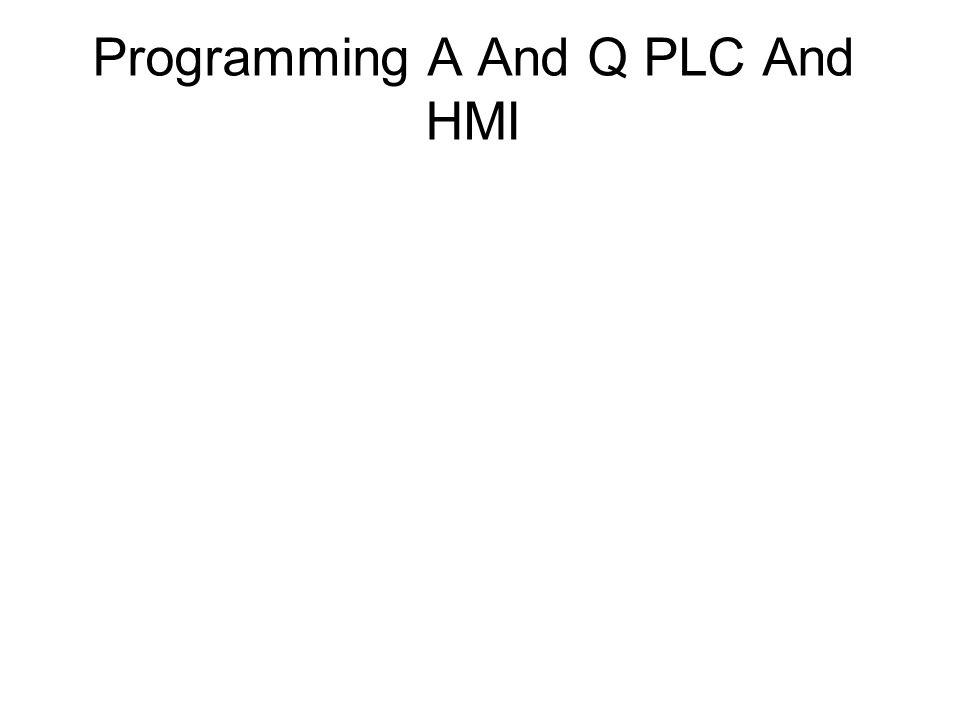 Programming A And Q PLC And HMI