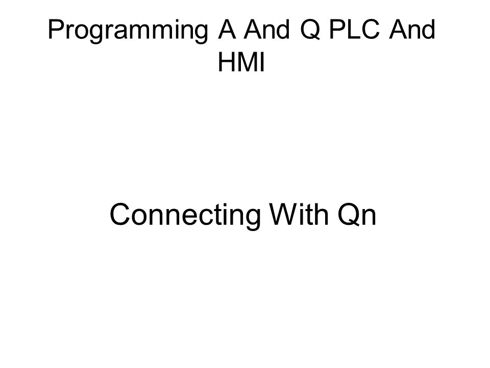 Programming A And Q PLC And HMI Connecting With Qn