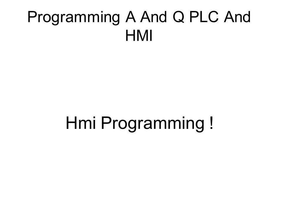 Programming A And Q PLC And HMI Hmi Programming !