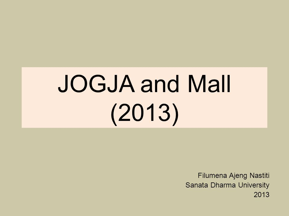 JOGJA and Mall (2013) Filumena Ajeng Nastiti Sanata Dharma University 2013