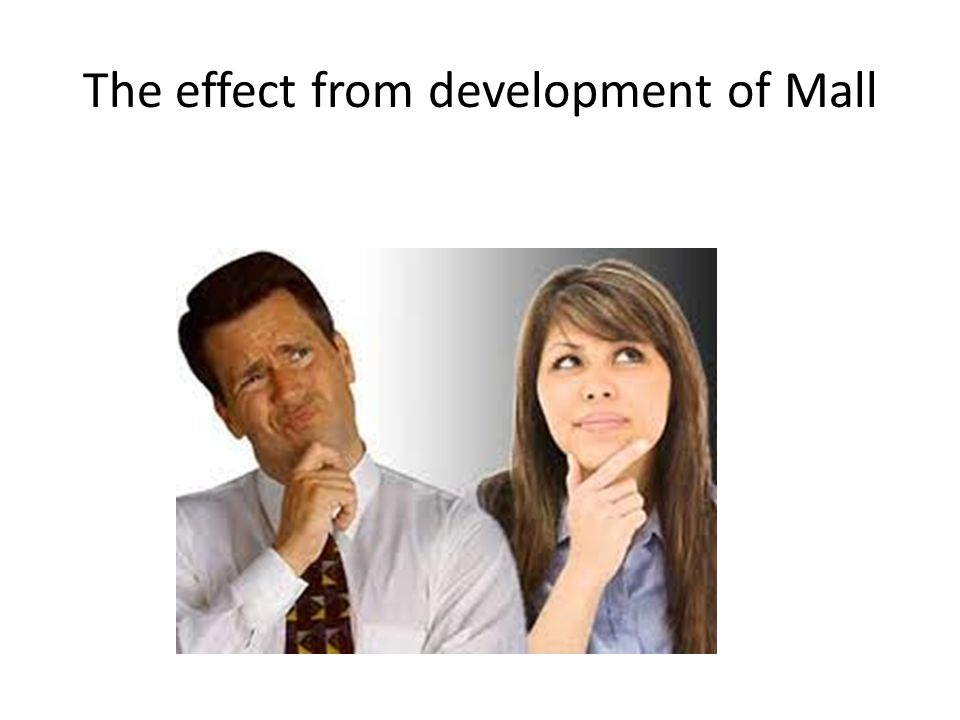 The effect from development of Mall