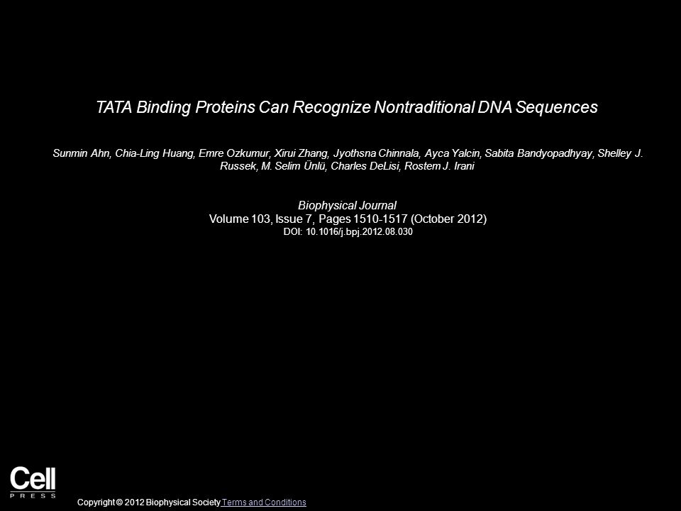 TATA Binding Proteins Can Recognize Nontraditional DNA Sequences Sunmin Ahn, Chia-Ling Huang, Emre Ozkumur, Xirui Zhang, Jyothsna Chinnala, Ayca Yalcin, Sabita Bandyopadhyay, Shelley J.