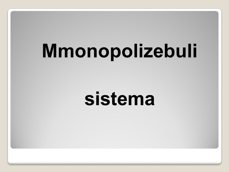 Mmonopolizebuli sistema