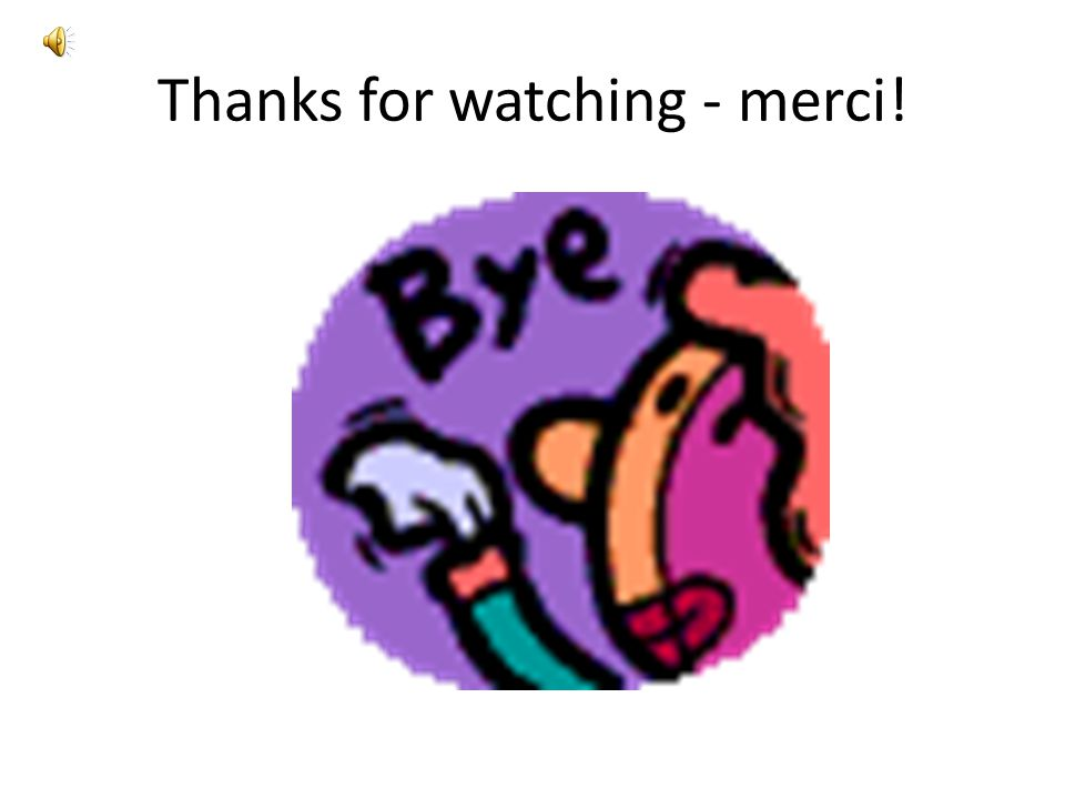 Thanks for watching - merci!