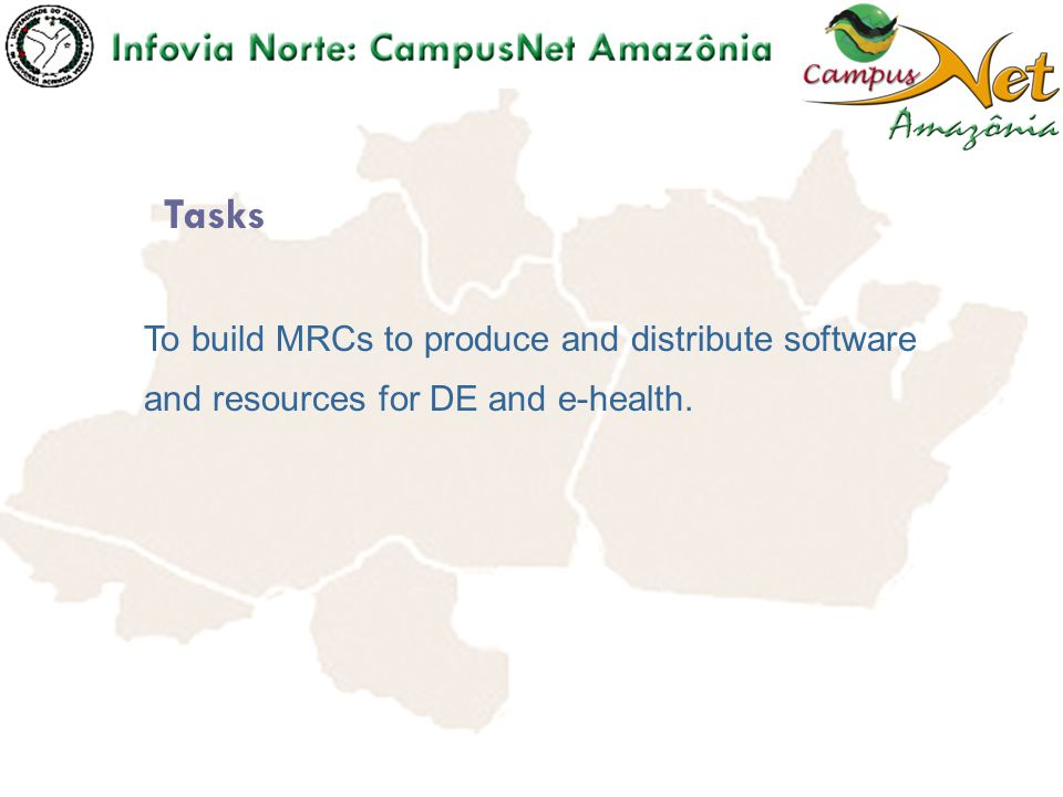 To build MRCs to produce and distribute software and resources for DE and e-health. Tasks