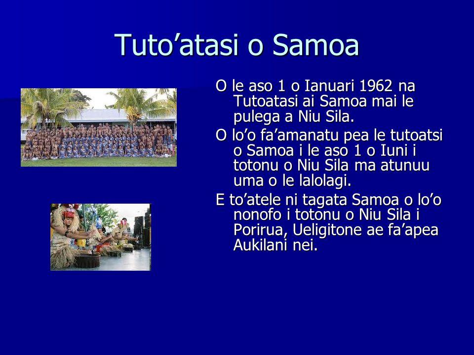 Tuto'atasi o Samoa O le aso 1 o Ianuari 1962 na Tutoatasi ai Samoa mai le pulega a Niu Sila.