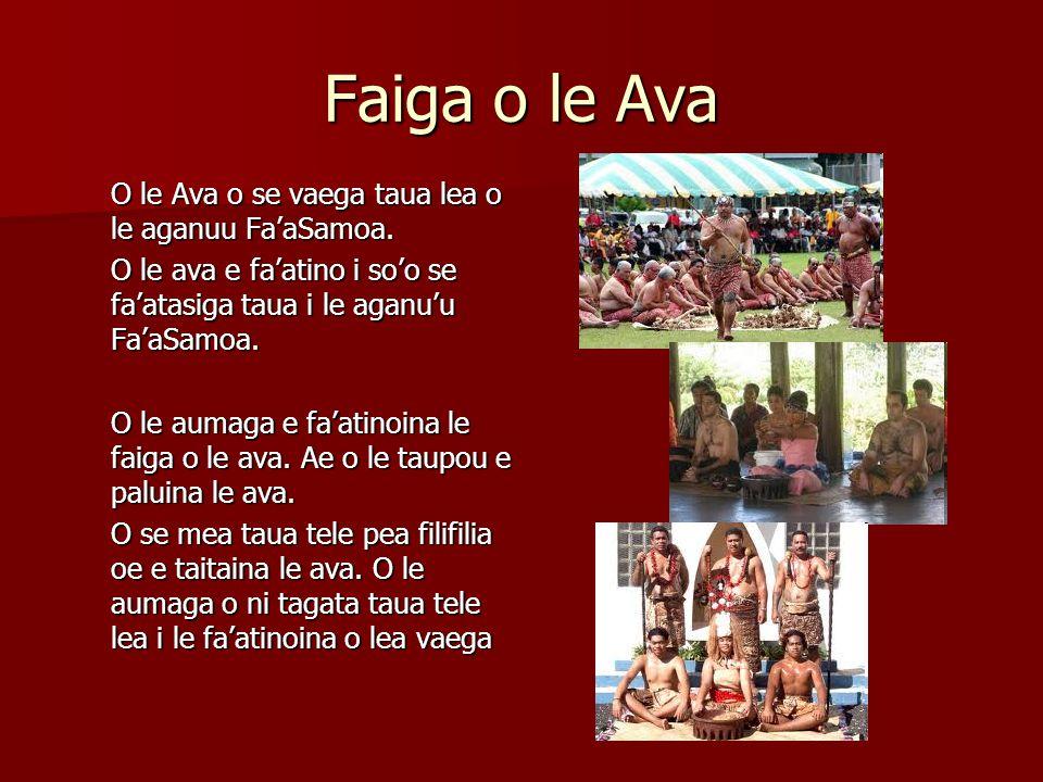 O le Ava o se vaega taua lea o le aganuu Fa'aSamoa.
