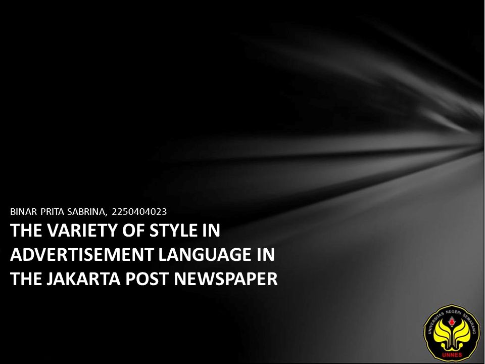 BINAR PRITA SABRINA, 2250404023 THE VARIETY OF STYLE IN ADVERTISEMENT LANGUAGE IN THE JAKARTA POST NEWSPAPER