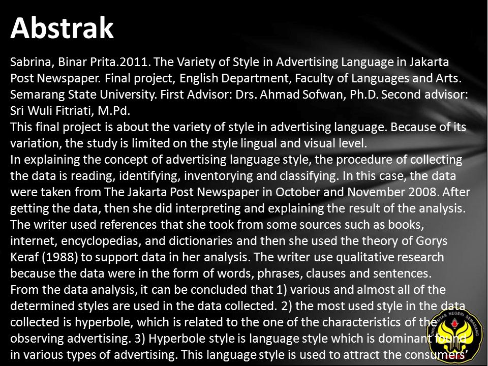 Abstrak Sabrina, Binar Prita.2011. The Variety of Style in Advertising Language in Jakarta Post Newspaper. Final project, English Department, Faculty