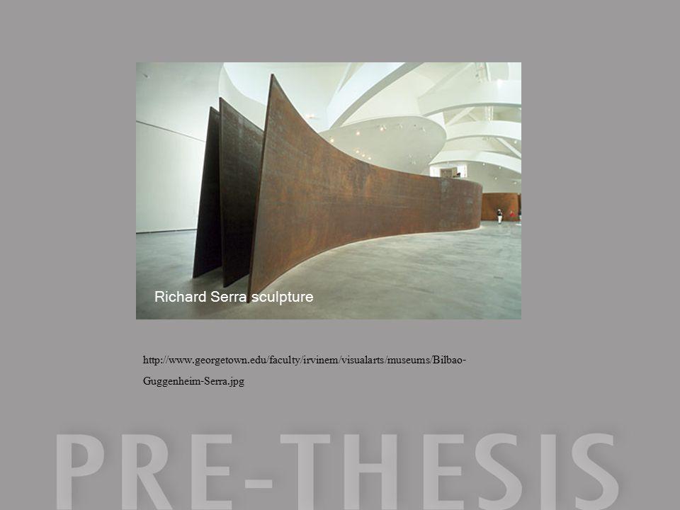 http://www.georgetown.edu/faculty/irvinem/visualarts/museums/Bilbao- Guggenheim-Serra.jpg Richard Serra sculpture