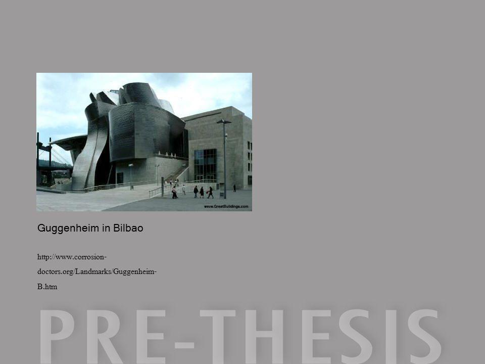 http://www.corrosion- doctors.org/Landmarks/Guggenheim- B.htm Guggenheim in Bilbao