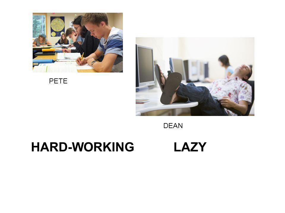 HARD-WORKINGLAZY PETE DEAN