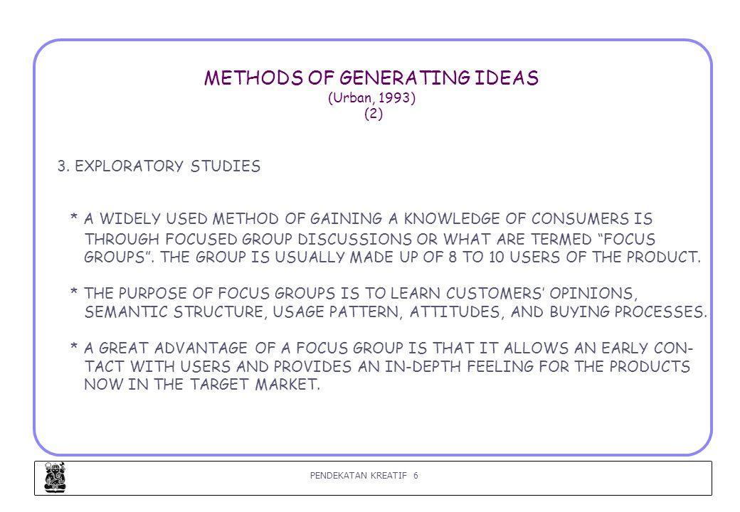 PENDEKATAN KREATIF 7 METHODS OF GENERATING IDEAS (Urban, 1993) (3) 4.