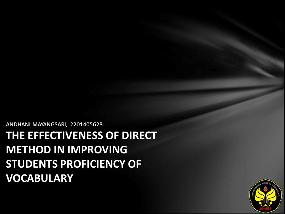 ANDHANI MAYANGSARI, 2201405628 THE EFFECTIVENESS OF DIRECT METHOD IN IMPROVING STUDENTS PROFICIENCY OF VOCABULARY