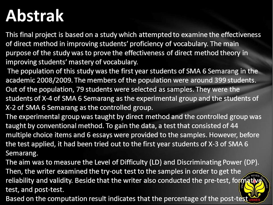 Abstrak This final project is based on a study which attempted to examine the effectiveness of direct method in improving students' proficiency of vocabulary.