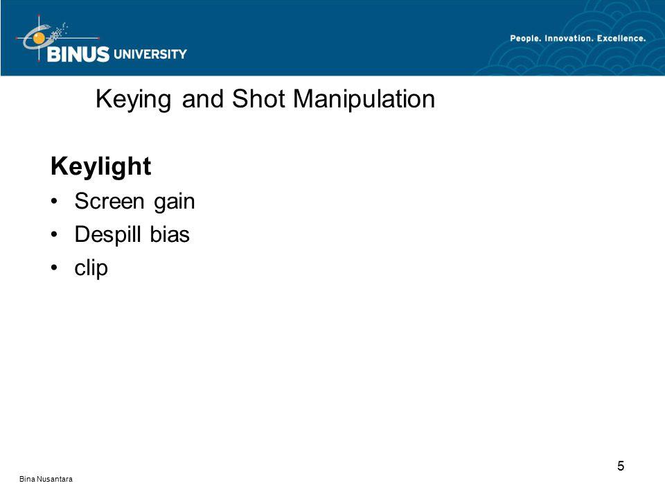 Bina Nusantara Keylight Screen gain Despill bias clip Keying and Shot Manipulation 5