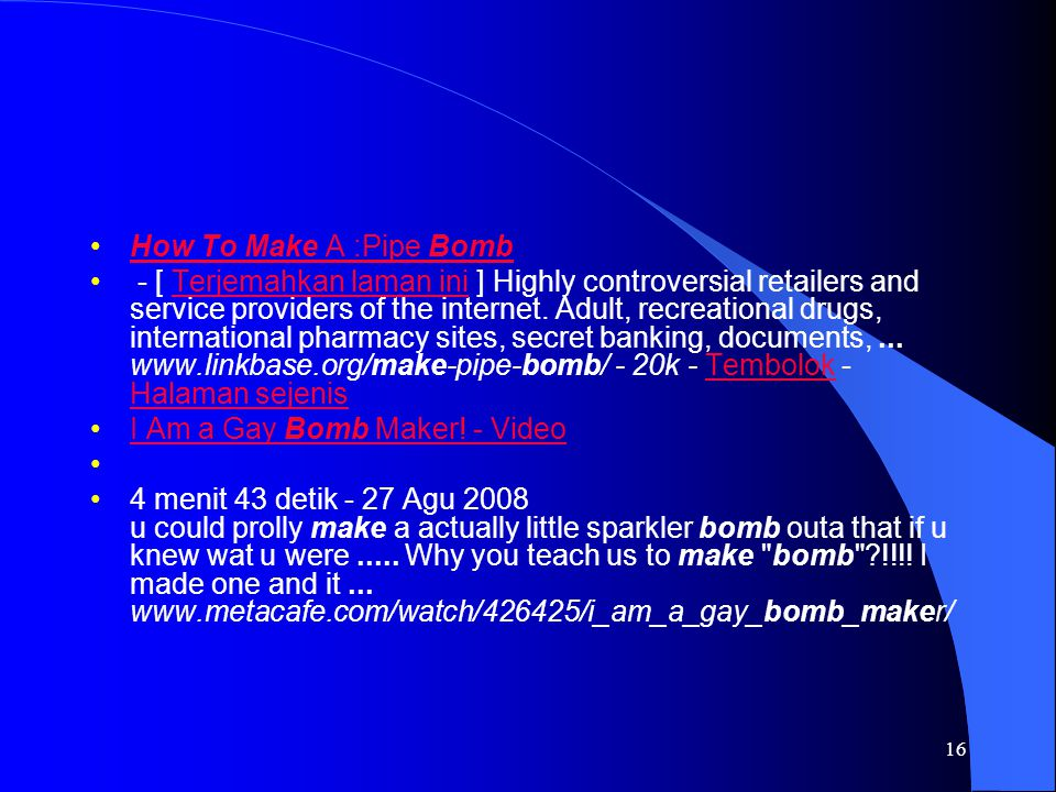 16 How To Make A :Pipe BombHow To Make A :Pipe Bomb - [ Terjemahkan laman ini ] Highly controversial retailers and service providers of the internet.
