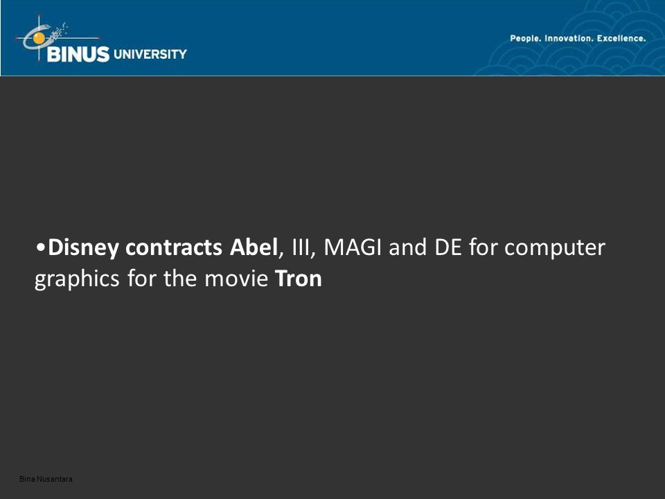 Bina Nusantara Disney contracts Abel, III, MAGI and DE for computer graphics for the movie Tron