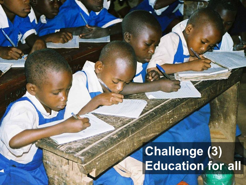 Challenge (3) Education for all
