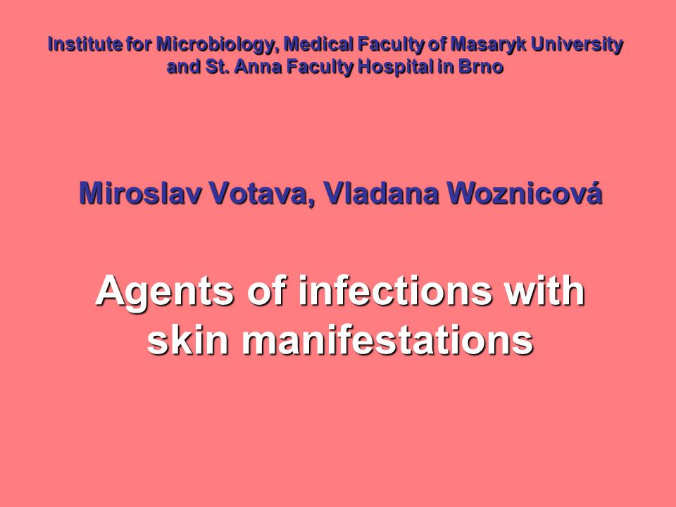 Institute for Microbiology, Medical Faculty of Masaryk University and St.