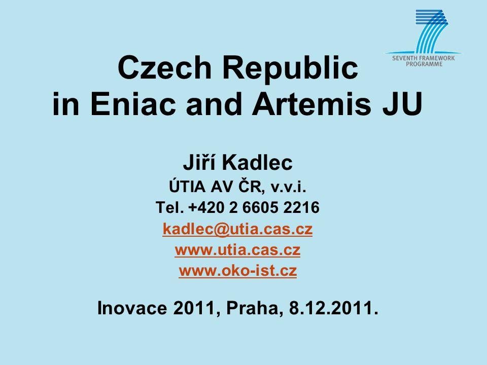Czech Republic in Eniac and Artemis JU Jiří Kadlec ÚTIA AV ČR, v.v.i.