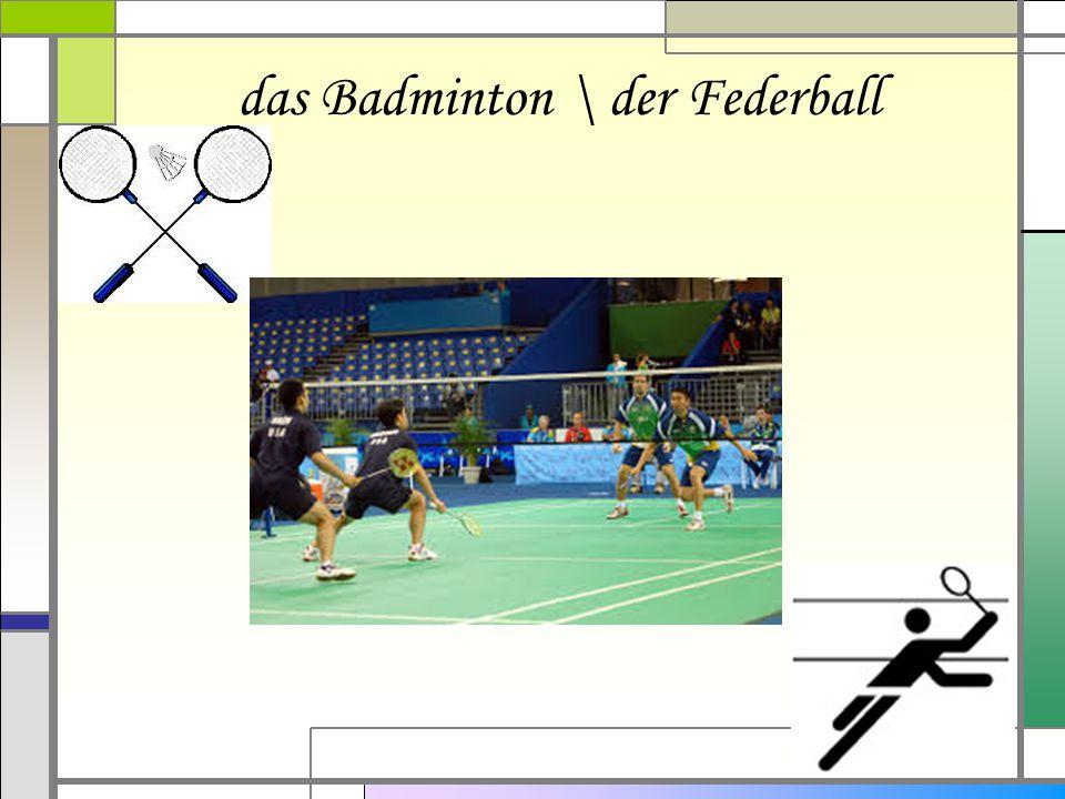 das Badminton \ der Federball