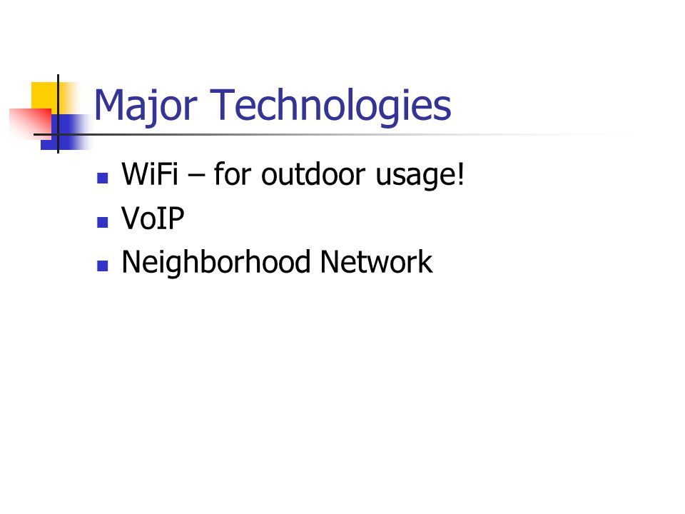 Major Technologies WiFi – for outdoor usage! VoIP Neighborhood Network