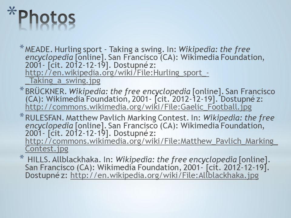 * MEADE. Hurling sport - Taking a swing. In: Wikipedia: the free encyclopedia [online].