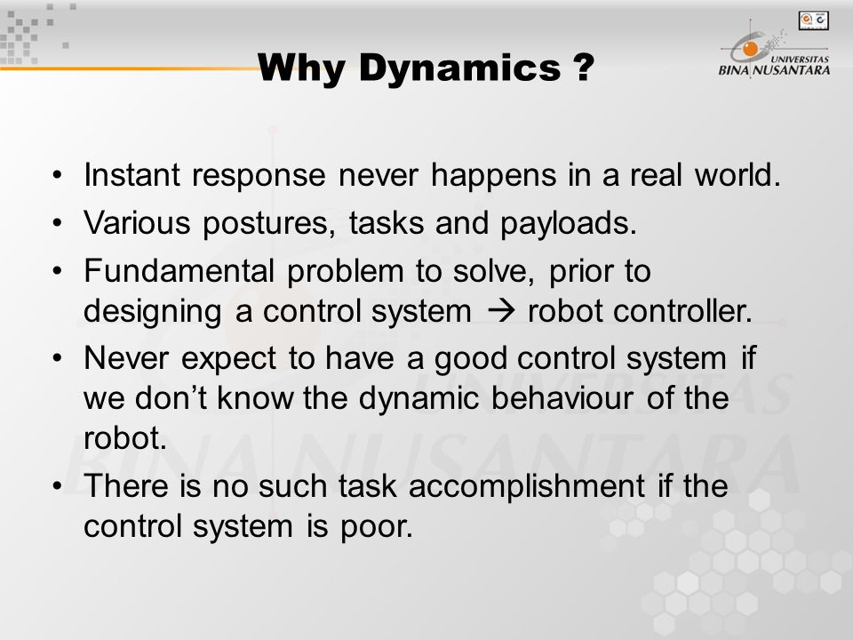 Why Dynamics . Instant response never happens in a real world.