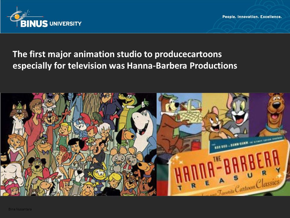 Bina Nusantara The first prime-time animated series from Hanna-Barbera were The Ruff & Reddy Show (1957) and The Huckleberry Hound Show (1958)