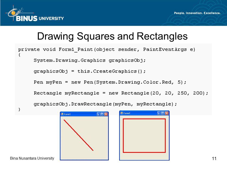 Bina Nusantara University 11 Drawing Squares and Rectangles