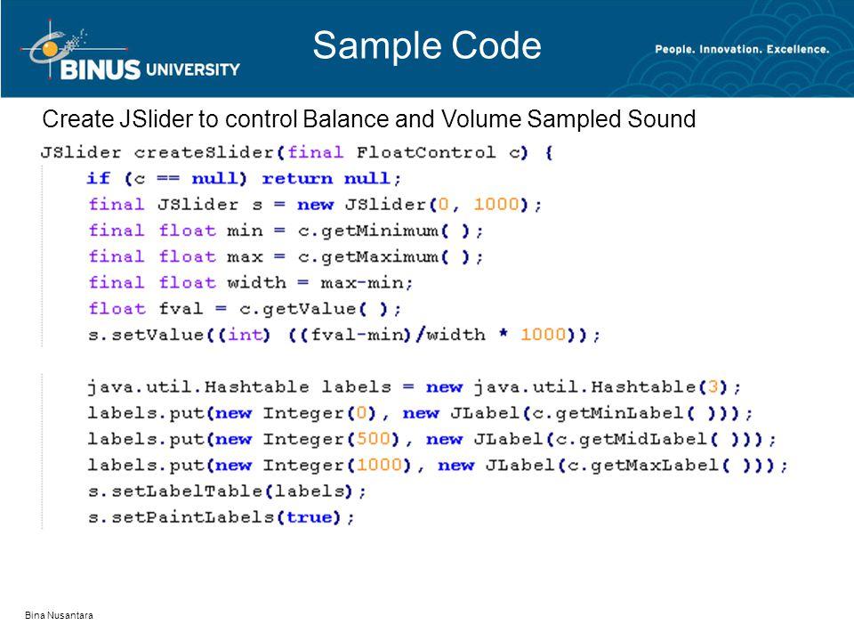 Sample Code Bina Nusantara Create JSlider to control Balance and Volume Sampled Sound