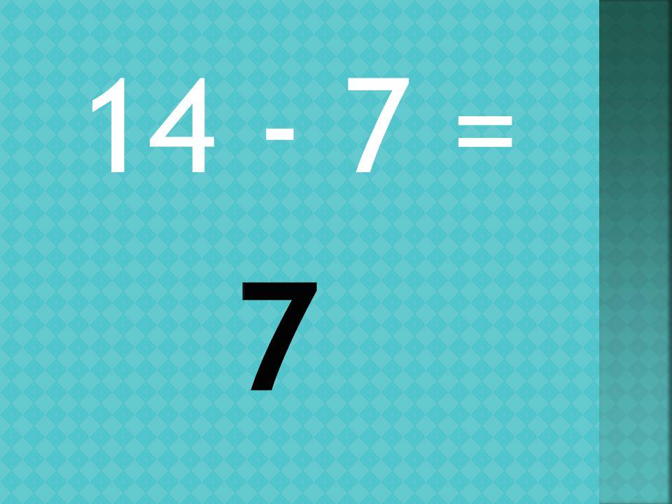 14 - 7 =