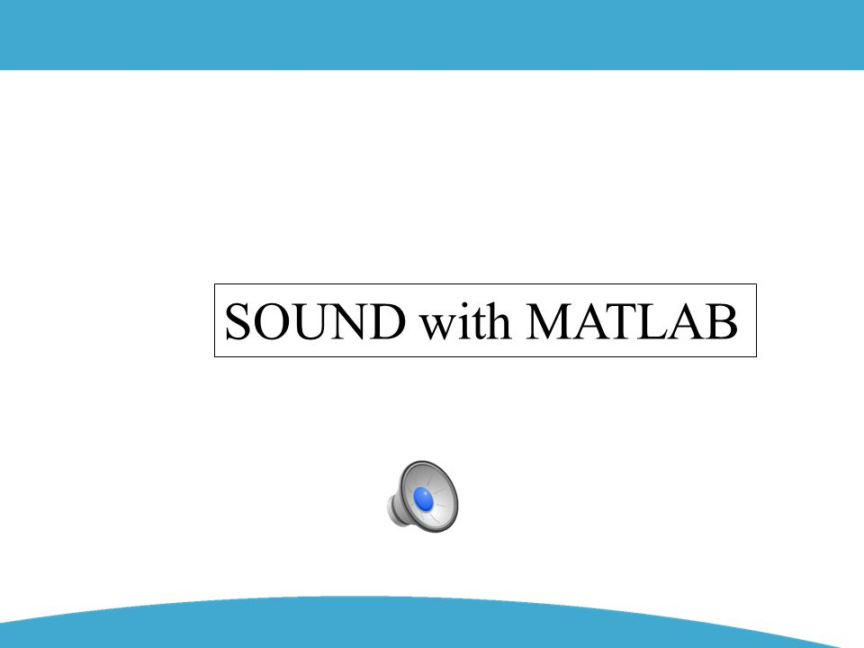 SOUND with MATLAB