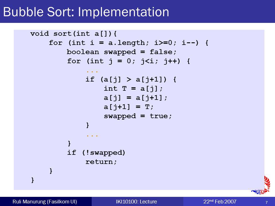 18 Ruli Manurung (Fasilkom UI)IKI10100: Lecture22 nd Feb 2007 4021433650583424 2401433650583424 1240433650583424 40 Insertion Sort: Example