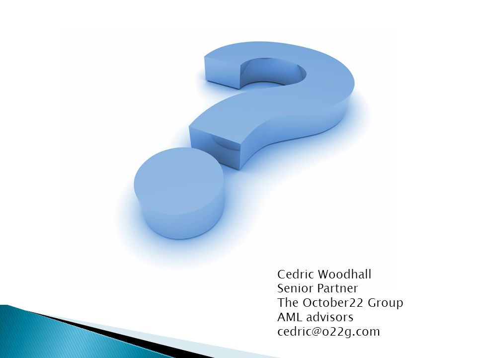 Cedric Woodhall Senior Partner The October22 Group AML advisors cedric@o22g.com