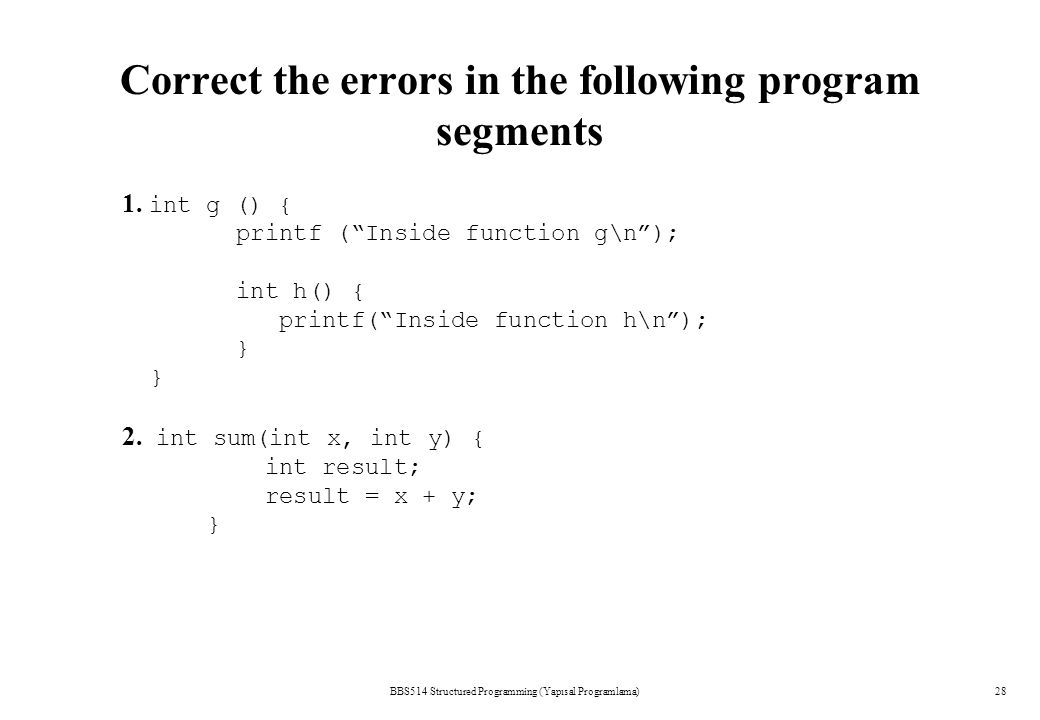 BBS514 Structured Programming (Yapısal Programlama)28 Correct the errors in the following program segments 1.
