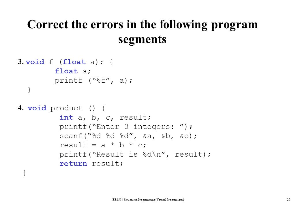 BBS514 Structured Programming (Yapısal Programlama)29 Correct the errors in the following program segments 3.