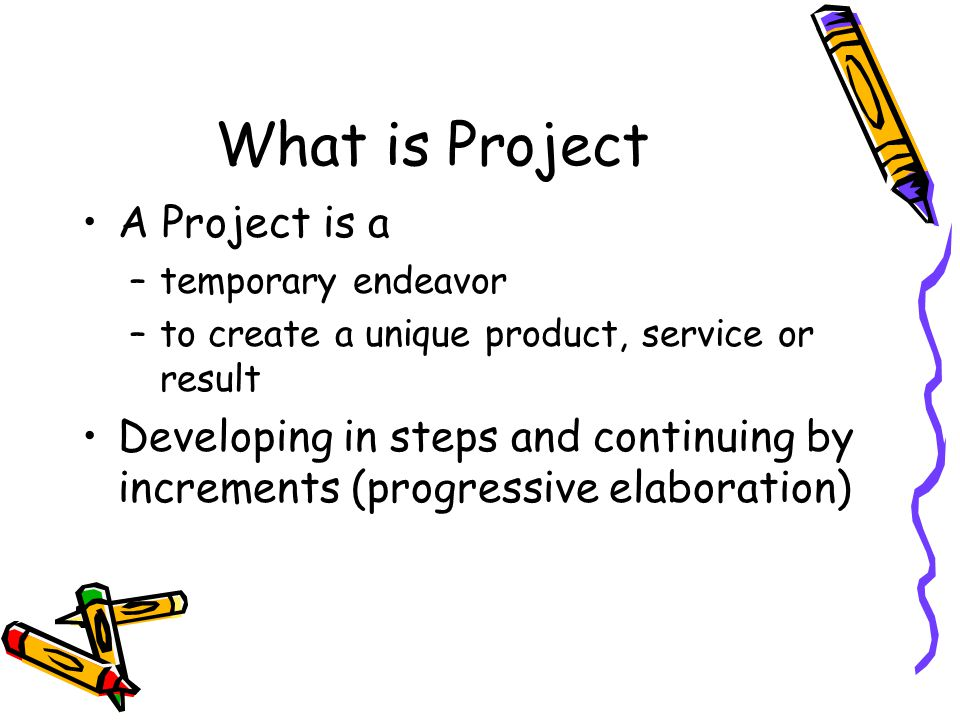 What is Project Management Application of knowledge, skills, tools and techniques to project activities to meet project requirements.