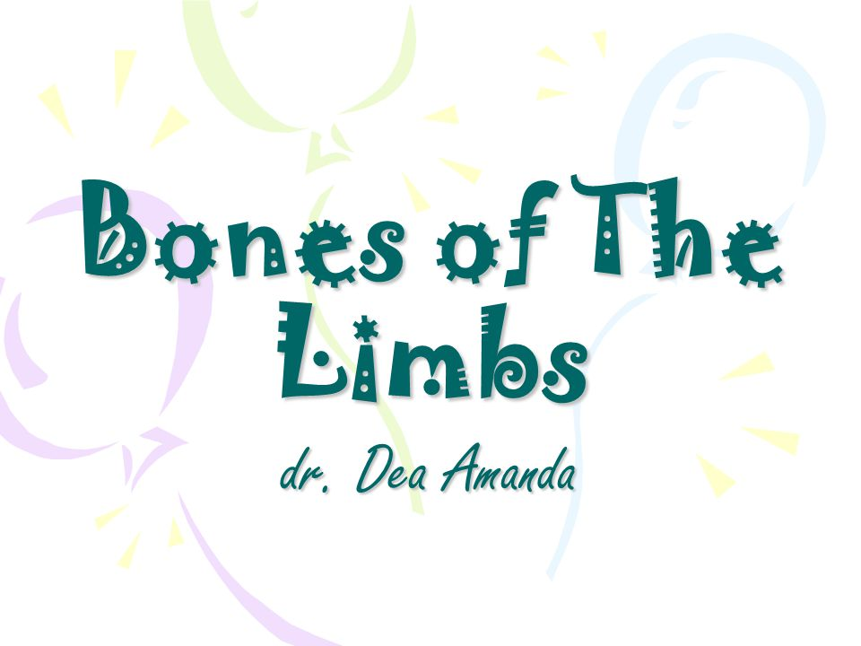 Bones of The Limbs dr. Dea Amanda