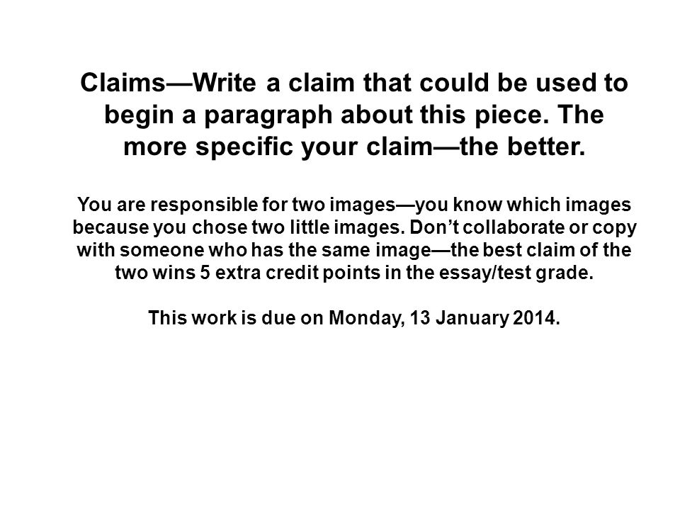 Claims—Write a claim that could be used to begin a paragraph about this piece.