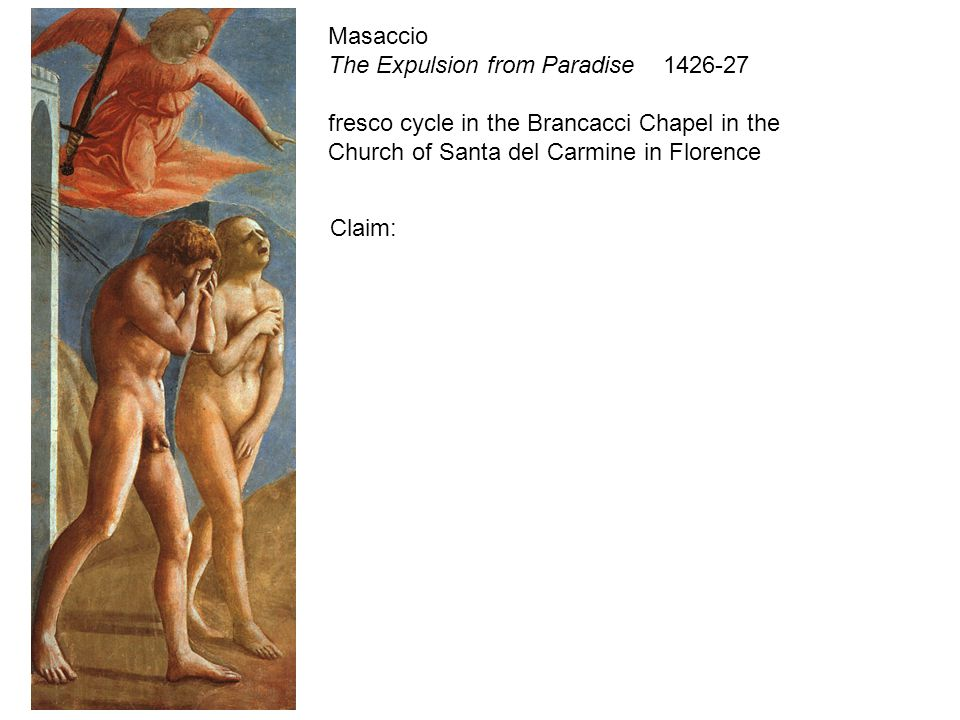 Masaccio The Expulsion from Paradise 1426-27 fresco cycle in the Brancacci Chapel in the Church of Santa del Carmine in Florence Claim: