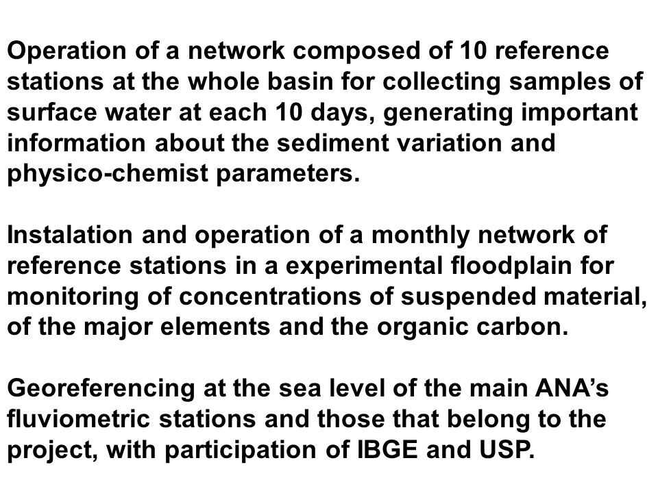 Operation of a network composed of 10 reference stations at the whole basin for collecting samples of surface water at each 10 days, generating import