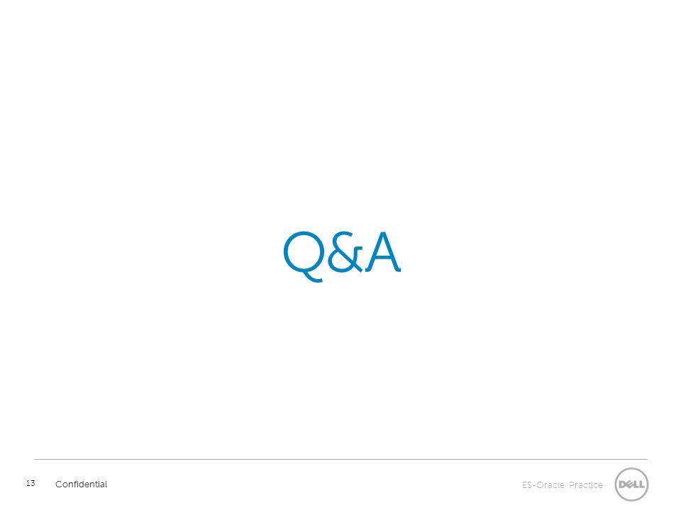 ES-Oracle Practice Confidential 13 Q&A Confidential