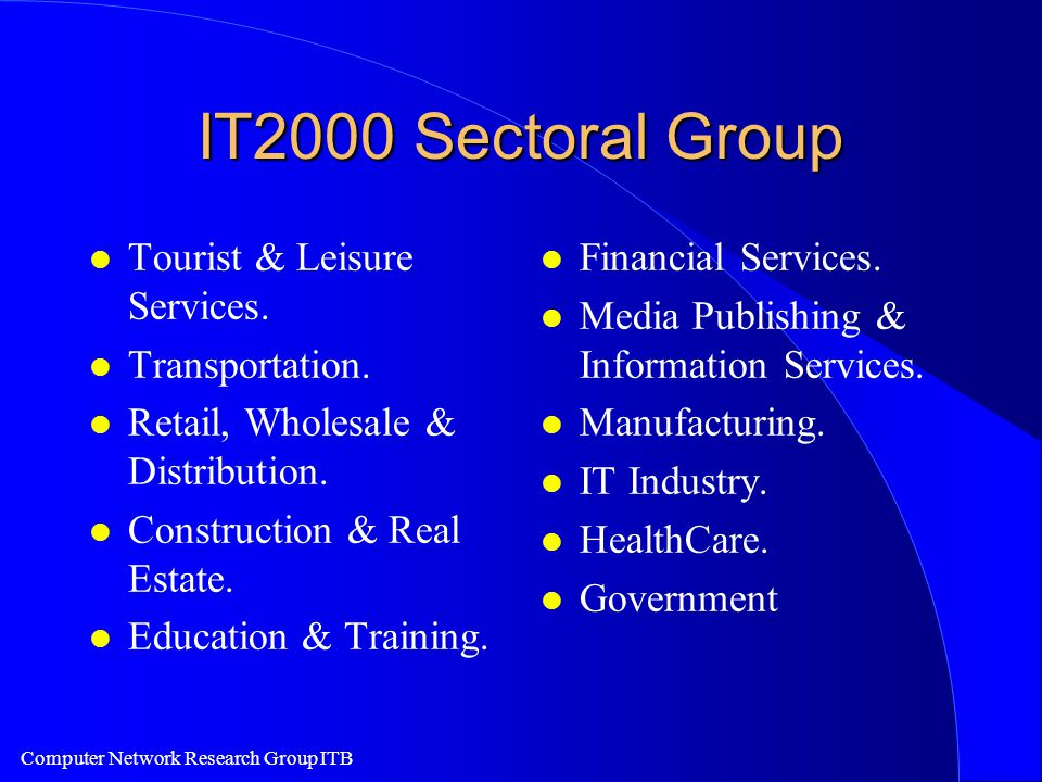 Computer Network Research Group ITB IT2000 Sectoral Group l Tourist & Leisure Services.