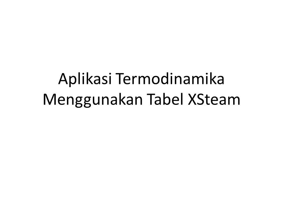 Aplikasi Termodinamika Menggunakan Tabel XSteam
