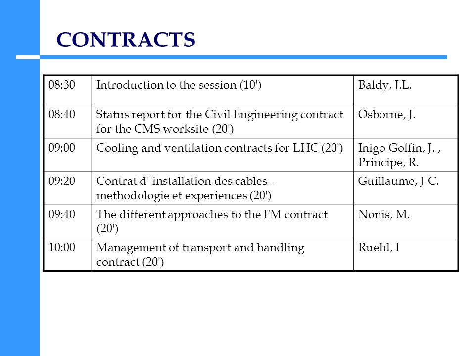 CONTRACTS 08:30Introduction to the session (10 )Baldy, J.L.