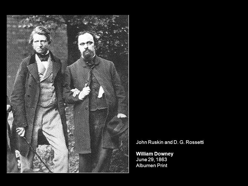 John Ruskin and D. G. Rossetti William Downey June 29, 1863 Albumen Print